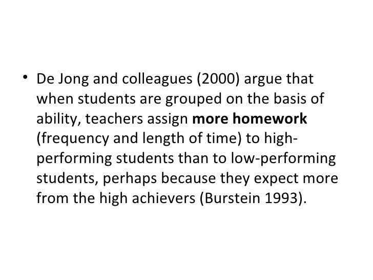 <ul><li>De Jong and colleagues (2000) argue that when students are grouped on the basis of ability, teachers assign  more ...