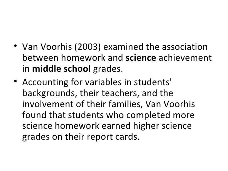 <ul><li>Van Voorhis (2003) examined the association between homework and  science  achievement in  middle school  grades. ...