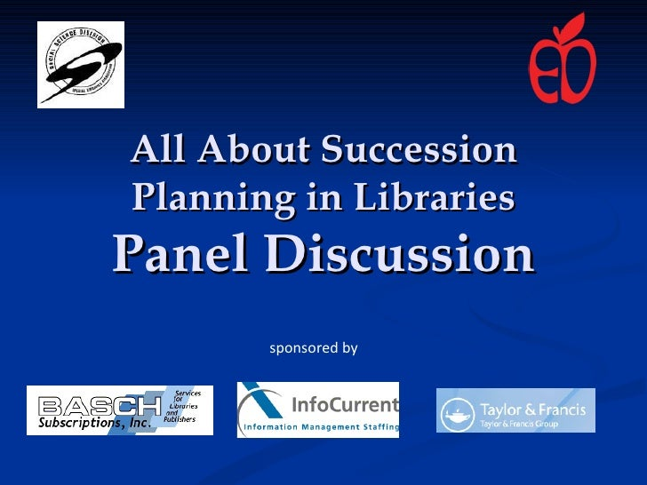 All About Succession Planning in Libraries Panel Discussion sponsored by