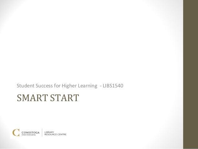 Student Success for Higher Learning - LIBS1540SMART START