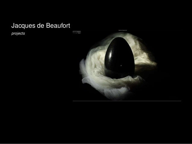 Jacques de Beaufort  projects