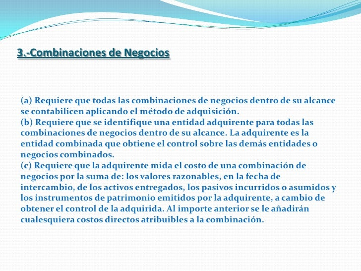 3.-Combinaciones de Negocios<br />(a) Requiere que todas las combinaciones de negocios dentro de su alcance se contabilice...