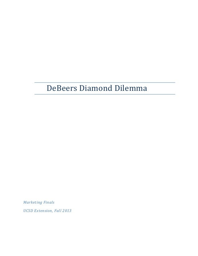 DeBeers Diamond Dilemma  Marketing Finals UCSD Extension, Fall 2013