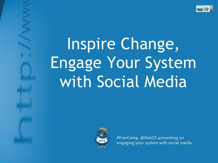 Inspire Change, Engage Your System with Social Media #FranCamp, @DebCE presenting on engaging your system with social media