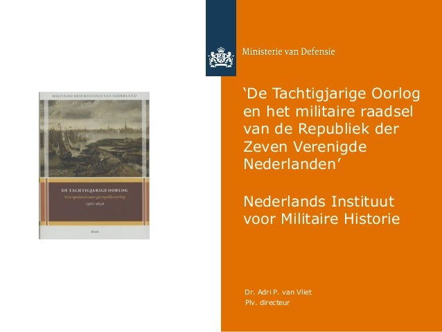 'De Tachtigjarige Oorlog en het militaire raadsel van de Republiek der Zeven Verenigde Nederlanden' Nederlands Instituut v...