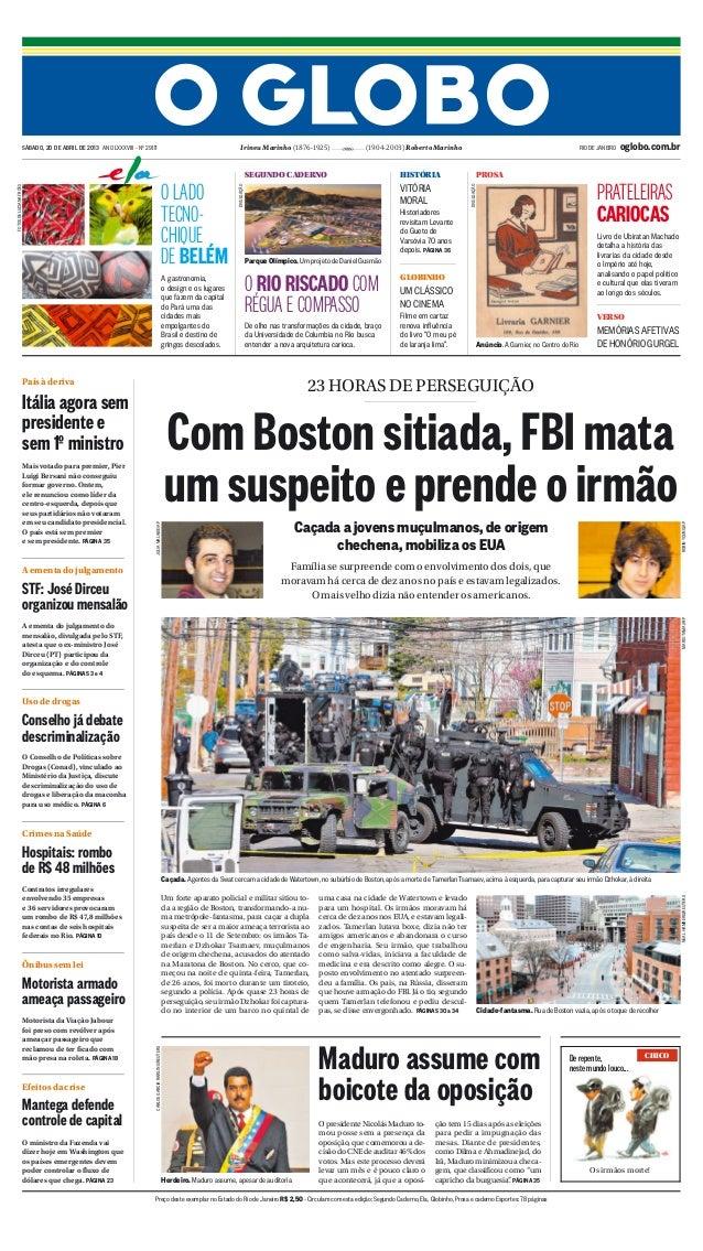 Um forte aparato policial e militar sitiou to-da a região de Boston, transformando-a nu-ma metrópole-fantasma, para caçar ...