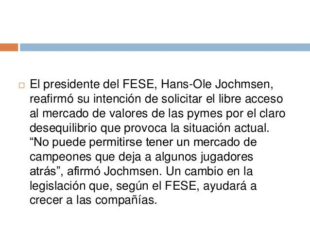    El presidente del FESE, Hans-Ole Jochmsen,    reafirmó su intención de solicitar el libre acceso    al mercado de valo...
