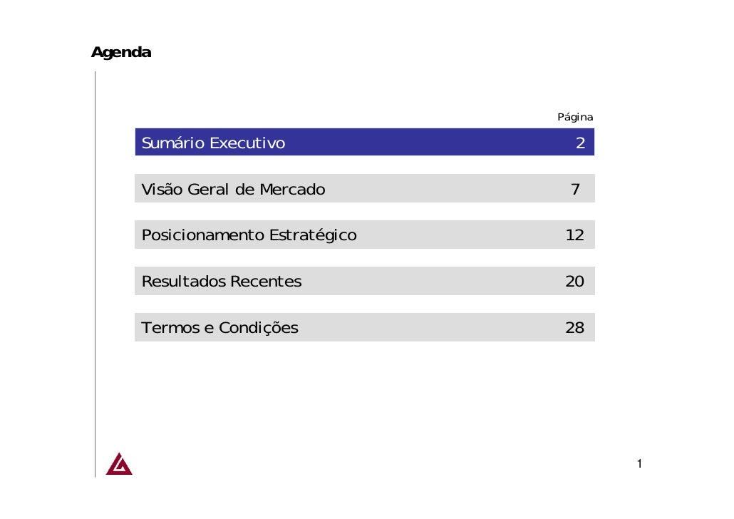 Agenda                                     Página       Sumário Executivo               2       Visão Geral de Mercado    ...