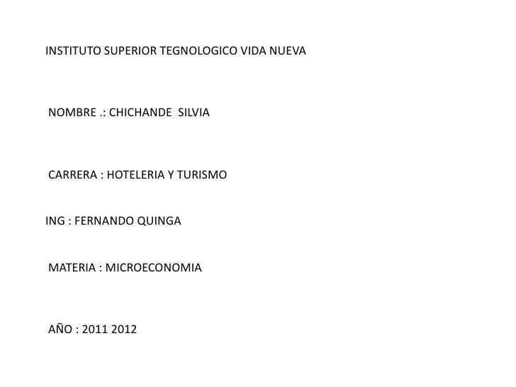 INSTITUTO SUPERIOR TEGNOLOGICO VIDA NUEVA <br /><br /><br /><br />NOMBRE .: CHICHANDE SILVIA <br /><br /><br /><br ...