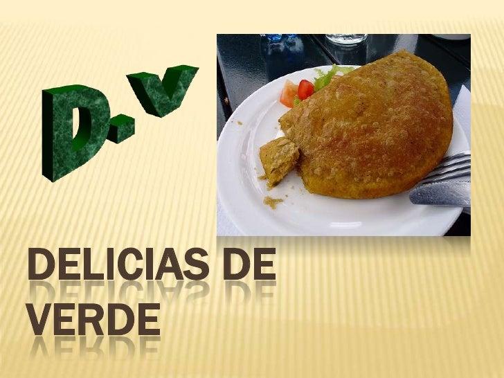 Delicias de verde<br />D.V<br />