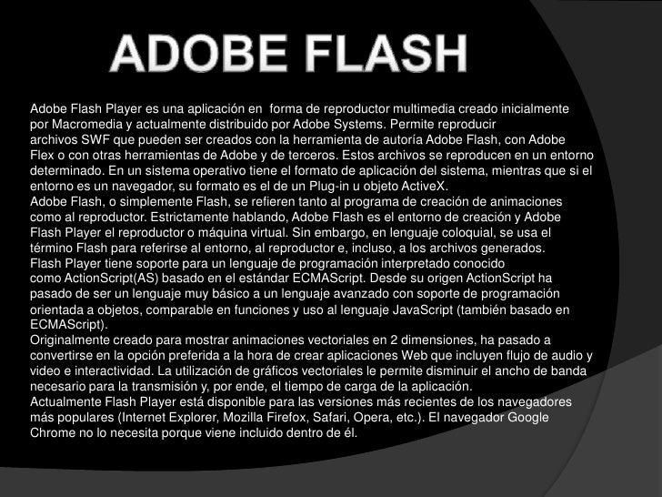 Macromedia Flash Player 2•       Fecha de aparición: 1997.•       Principalmente vectores en movimiento y algunos gráficos...