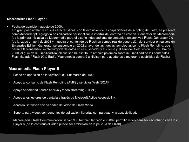 Macromedia Flash Player 7•    Fecha de aparición de la versión 7.0.14.0: septiembre de 2003•    Apoyo progresivo de audio ...