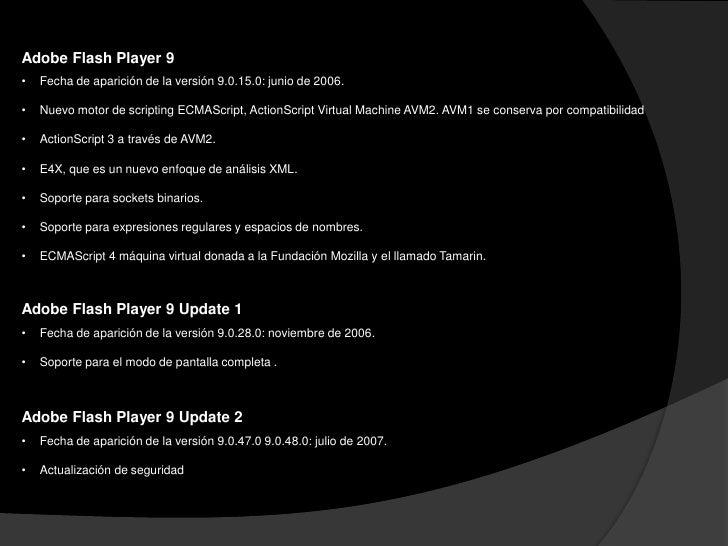 Adobe Flash Player 9 Update 3•   Fecha de aparición de la versión 9.0.115.0: diciembre de 2007.•   H.264•   El perfil prin...