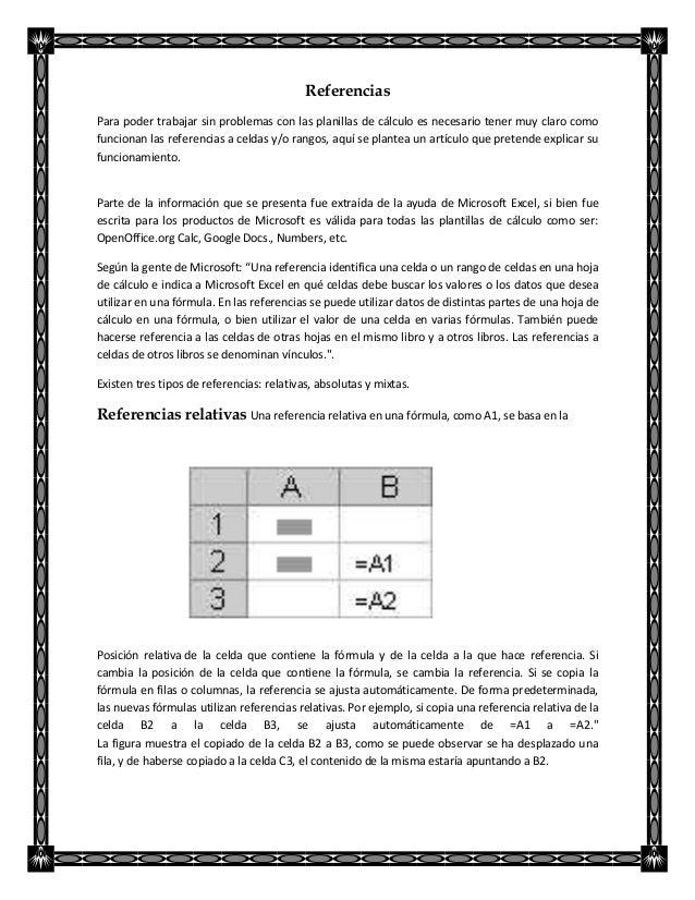 Referencias Para poder trabajar sin problemas con las planillas de cálculo es necesario tener muy claro como funcionan las...
