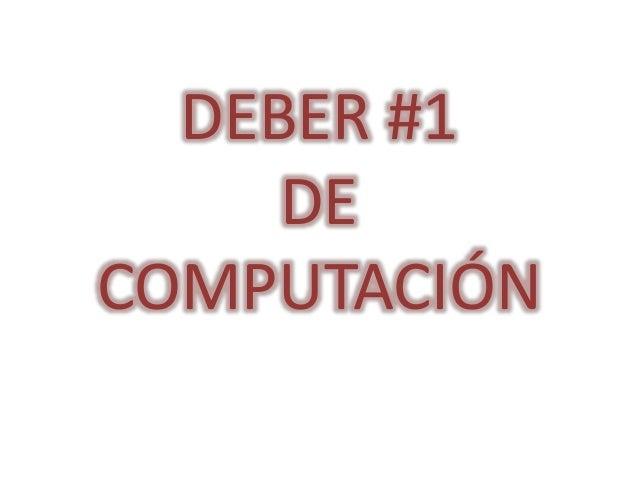 DEBER #1  DE  COMPUTACIÓN