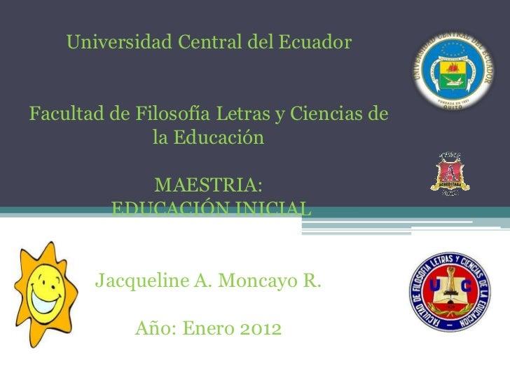 Universidad Central del EcuadorFacultad de Filosofía Letras y Ciencias de              la Educación            MAESTRIA:  ...