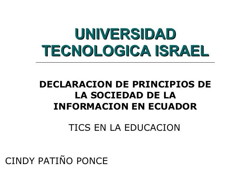 UNIVERSIDAD TECNOLOGICA ISRAEL DECLARACION DE PRINCIPIOS DE LA SOCIEDAD DE LA INFORMACION EN ECUADOR TICS EN LA EDUCACION ...
