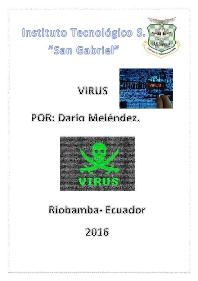 VIRUS Los virus sonprogramas informáticos que tienen como objetivo alterar el funcionamiento del computador,sin que el usu...