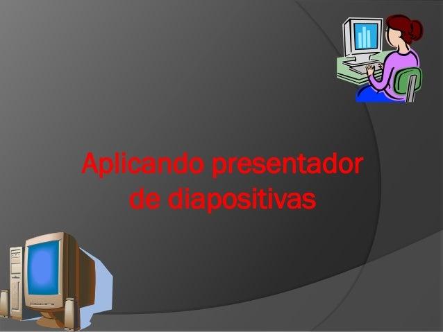 Aplicando presentador de diapositivas