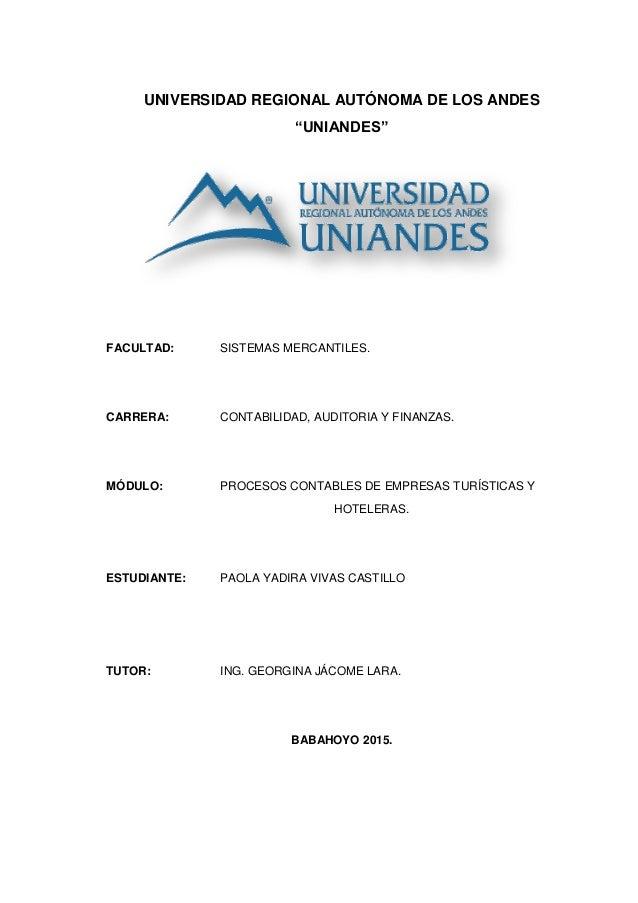 """UNIVERSIDAD REGIONAL AUTÓNOMA DE LOS ANDES """"UNIANDES"""" FACULTAD: SISTEMAS MERCANTILES. CARRERA: CONTABILIDAD, AUDITORIA Y F..."""