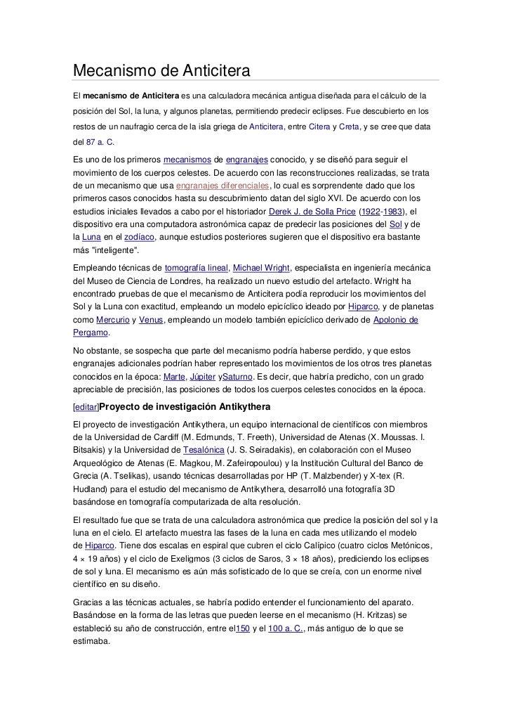 Mecanismo de AnticiteraEl mecanismo de Anticitera es una calculadora mecánica antigua diseñada para el cálculo de laposici...