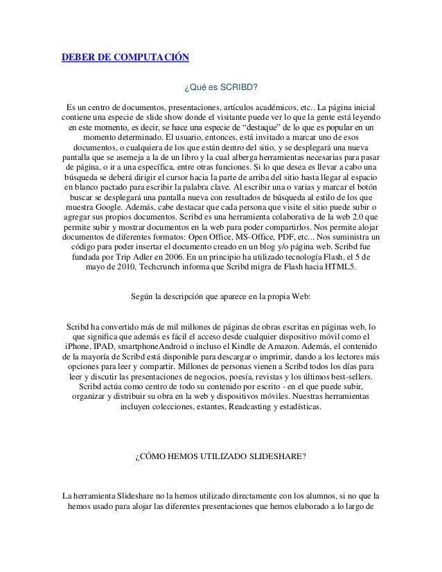 DEBER DE COMPUTACIÓN¿Qué es SCRIBD?Es un centro de documentos, presentaciones, artículos académicos, etc.. La página inici...