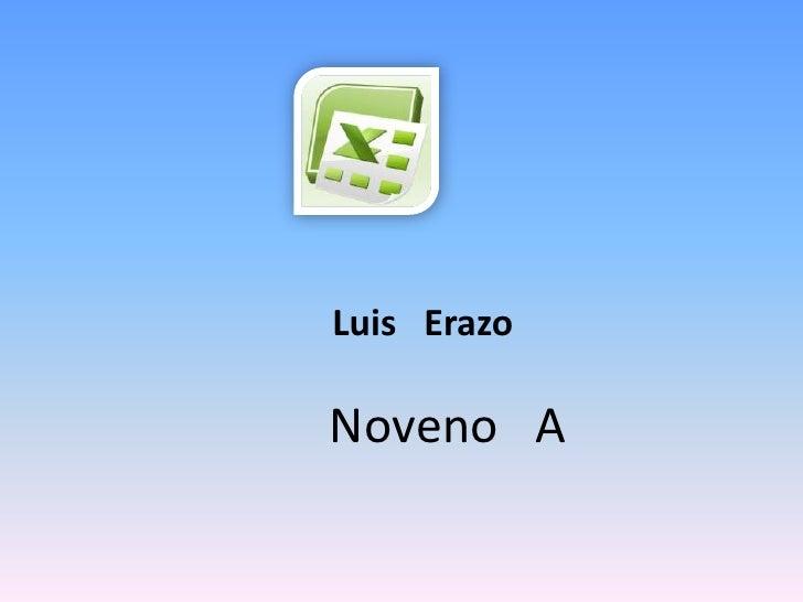 Luis   Erazo<br />Noveno   A<br />