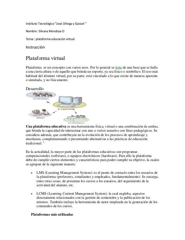 """Instituto Tecnológico """"José Ortega y Gasset """" Nombre: Silvana Mendoza O Tema : plataforma educación virtual Instrucción Pl..."""