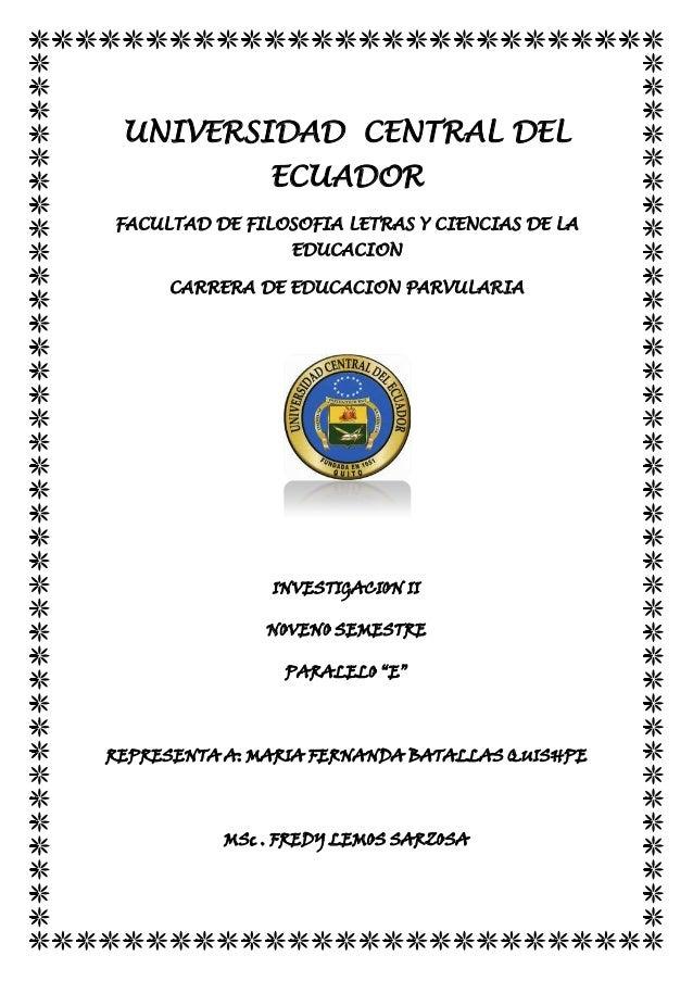 UNIVERSIDAD CENTRAL DEL ECUADOR FACULTAD DE FILOSOFIA LETRAS Y CIENCIAS DE LA EDUCACION CARRERA DE EDUCACION PARVULARIA IN...