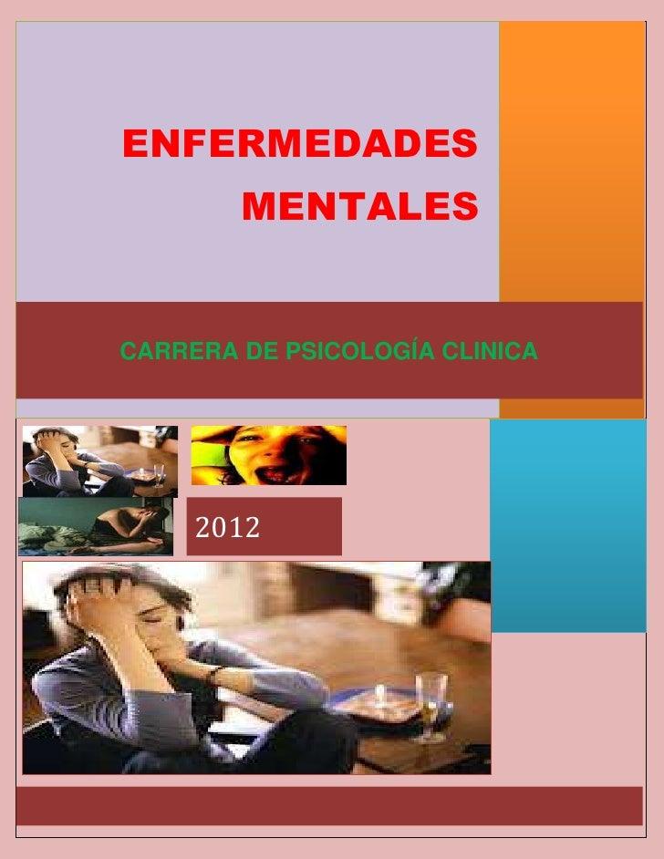 ENFERMEDADES        MENTALESCARRERA DE PSICOLOGÍA CLINICA     2012