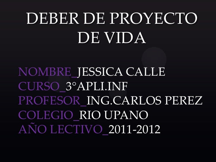 DEBER DE PROYECTO      DE VIDANOMBRE_JESSICA CALLECURSO_3°APLI.INFPROFESOR_ING.CARLOS PEREZCOLEGIO_RIO UPANOAÑO LECTIVO_20...