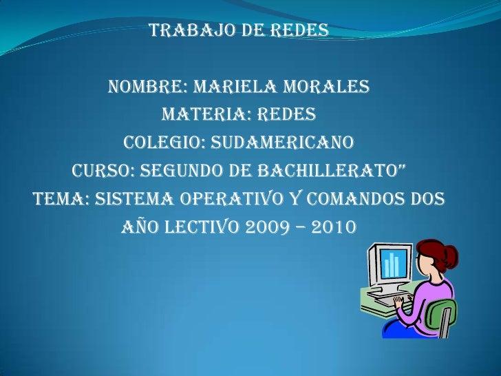 Trabajo de Redes         Nombre: Mariela Morales             Materia: Redes          Colegio: Sudamericano    curso: segun...