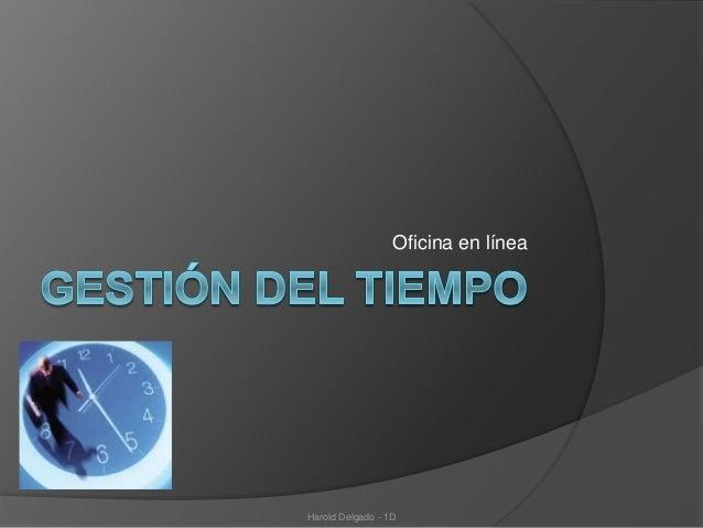 Oficina en línea Harold Delgado - 1D