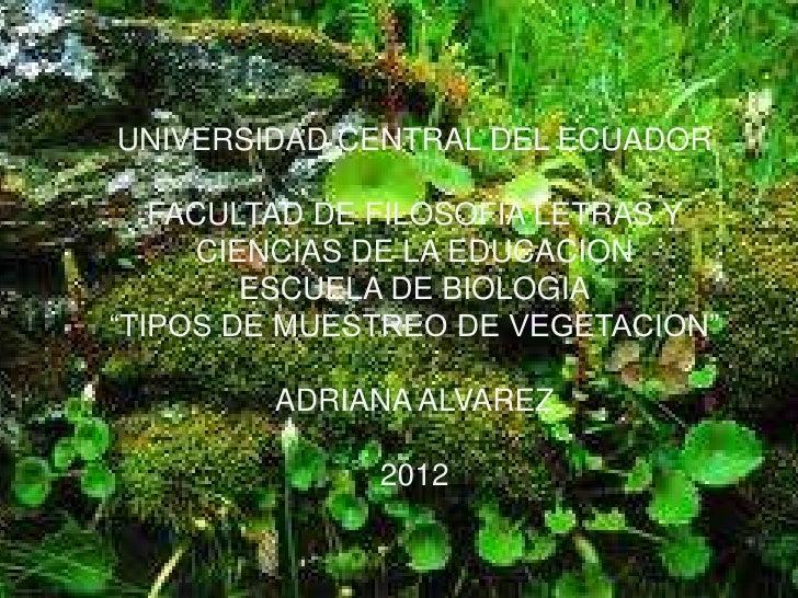 UNIVERSIDAD CENTRAL DEL ECUADOR   FACULTAD DE FILOSOFIA LETRAS Y      CIENCIAS DE LA EDUCACION         ESCUELA DE BIOLOGIA...