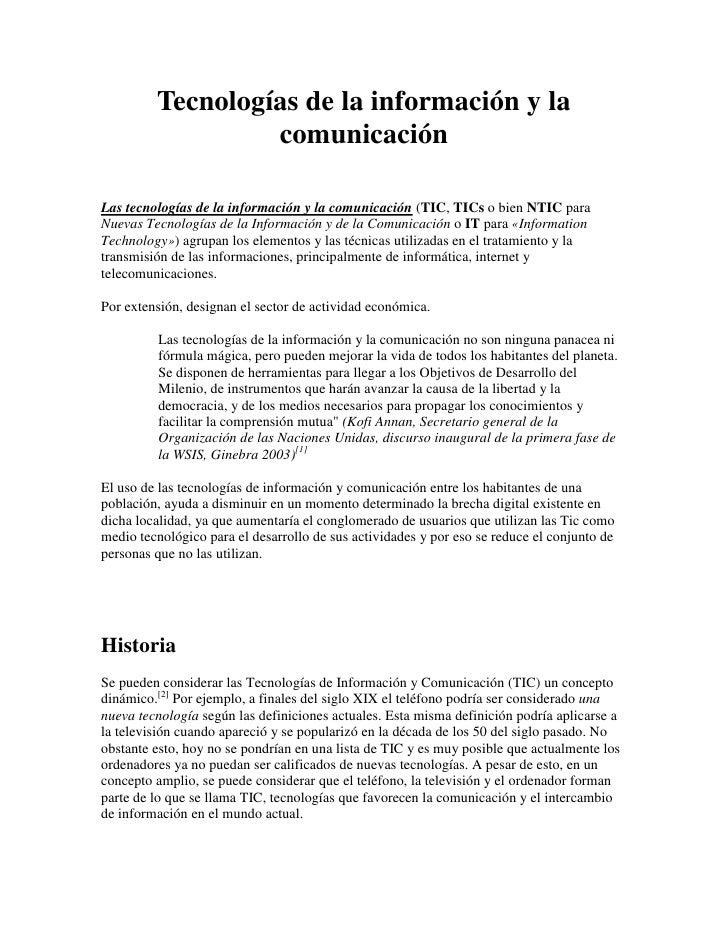 Tecnologías de la información y la comunicación<br />Las tecnologías de la información y la comunicación (TIC, TICs o bien...