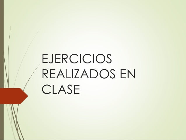 EJERCICIOS REALIZADOS EN CLASE