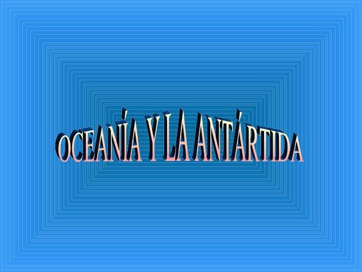 OCEANÍA Y LA ANTÁRTIDA