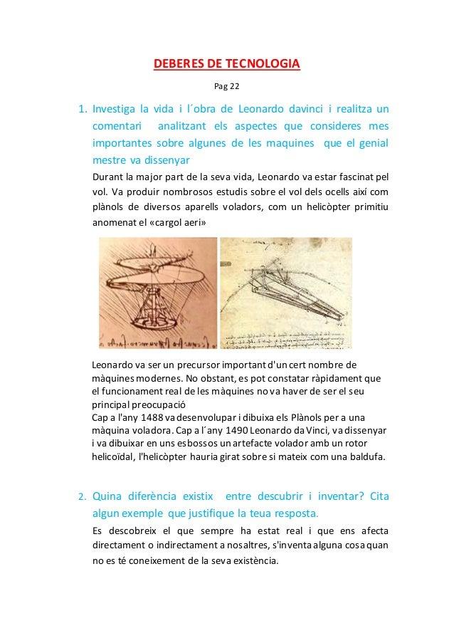 DEBERES DE TECNOLOGIA  Pag 22  1. Investiga la vida i l´obra de Leonardo davinci i realitza un  comentari analitzant els a...