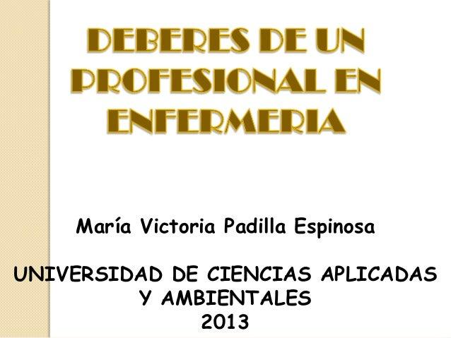 María Victoria Padilla EspinosaUNIVERSIDAD DE CIENCIAS APLICADASY AMBIENTALES2013
