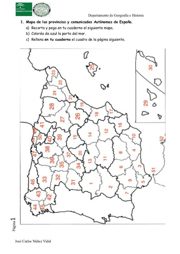 Departamento de Geografía e Historia          1. Mapa de las provincias y comunicades Autónomas de España.            a) R...