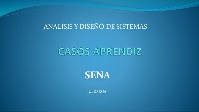 SENA ANALISIS Y DISEÑO DE SISTEMAS JULIO ROA