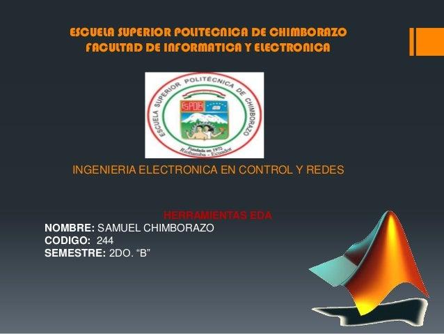 ESCUELA SUPERIOR POLITECNICA DE CHIMBORAZOFACULTAD DE INFORMATICA Y ELECTRONICAINGENIERIA ELECTRONICA EN CONTROL Y REDESHE...