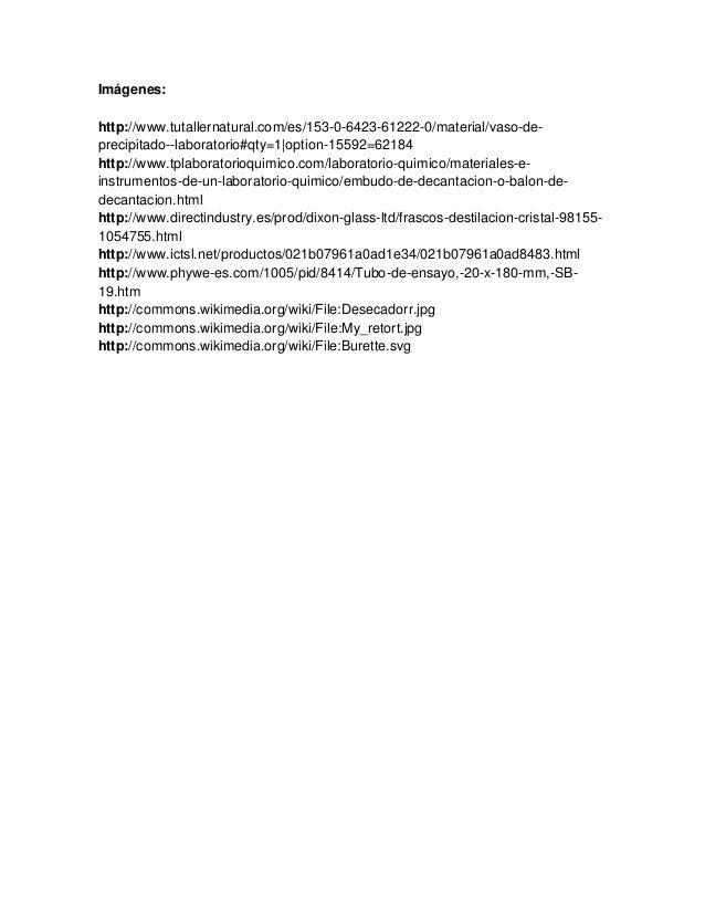 Imágenes: http://www.tutallernatural.com/es/153-0-6423-61222-0/material/vaso-de- precipitado--laboratorio#qty=1|option-155...