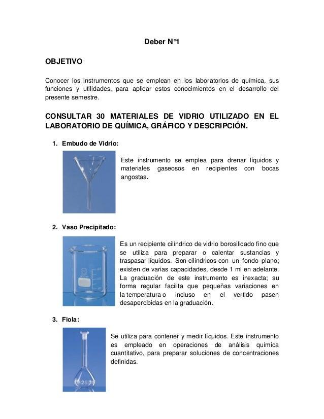 Deber N°1 OBJETIVO Conocer los instrumentos que se emplean en los laboratorios de química, sus funciones y utilidades, par...