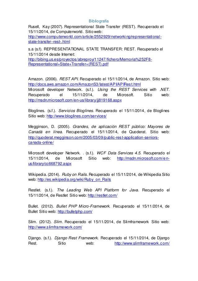 Bibliografía Rusell, Kay (2007). Representational State Transfer (REST). Recuperado el 15/11/2014, de Computerworld. Sitio...