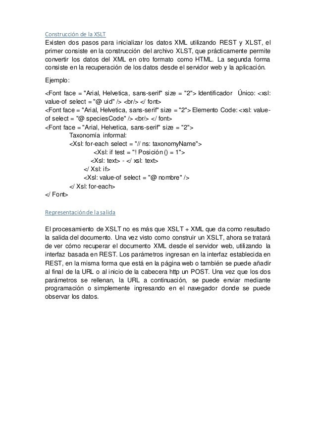 Construcción de la XSLT Existen dos pasos para inicializar los datos XML utilizando REST y XLST, el primer consiste en la ...