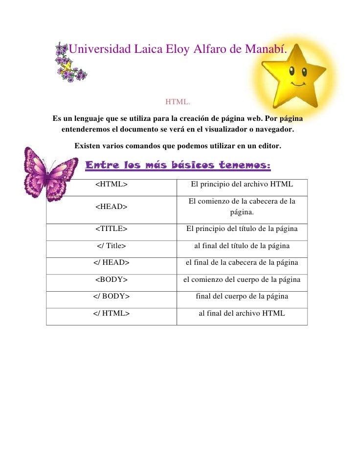 Universidad Laica Eloy Alfaro de Manabí.                                HTML.Es un lenguaje que se utiliza para la creació...