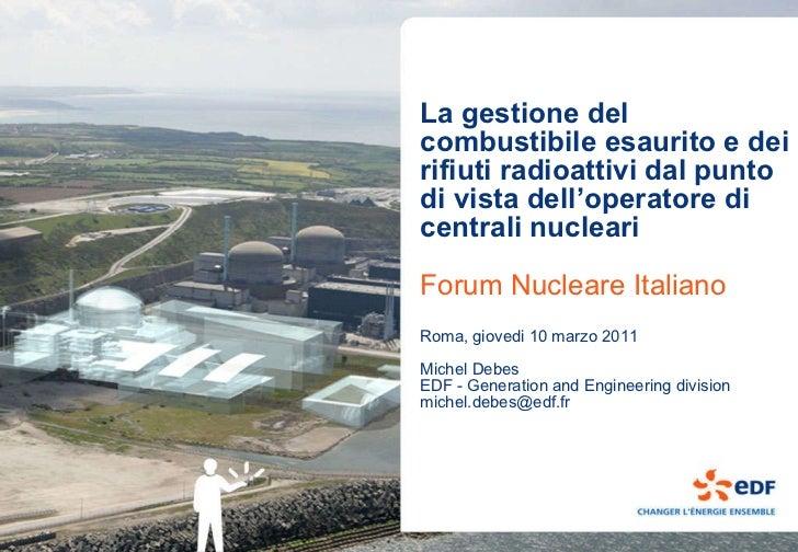 La gestione del combustibile esaurito e dei rifiuti radioattivi dal punto di vista dell'operatore di centrali nucleari For...