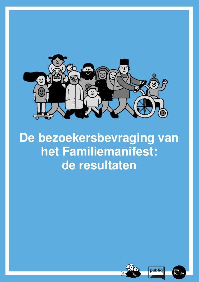 De bezoekersbevraging van het Familiemanifest: de resultaten 1 De bezoekersbevraging van het Familiemanifest: de resultaten