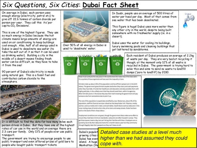 Six Questions, Six Cities: Dubai Fact Sheet On average in Dubai, each person uses enough energy (electricity, petrol etc) ...